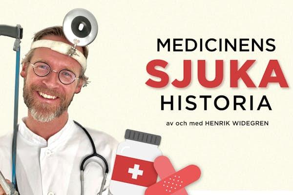 Bild - Henrik Widegren: Medicinens sjuka historia